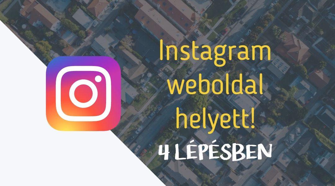 Hogyan helyettesítsd a weboldalad az Instagram profilod segítségével 4 lépésben