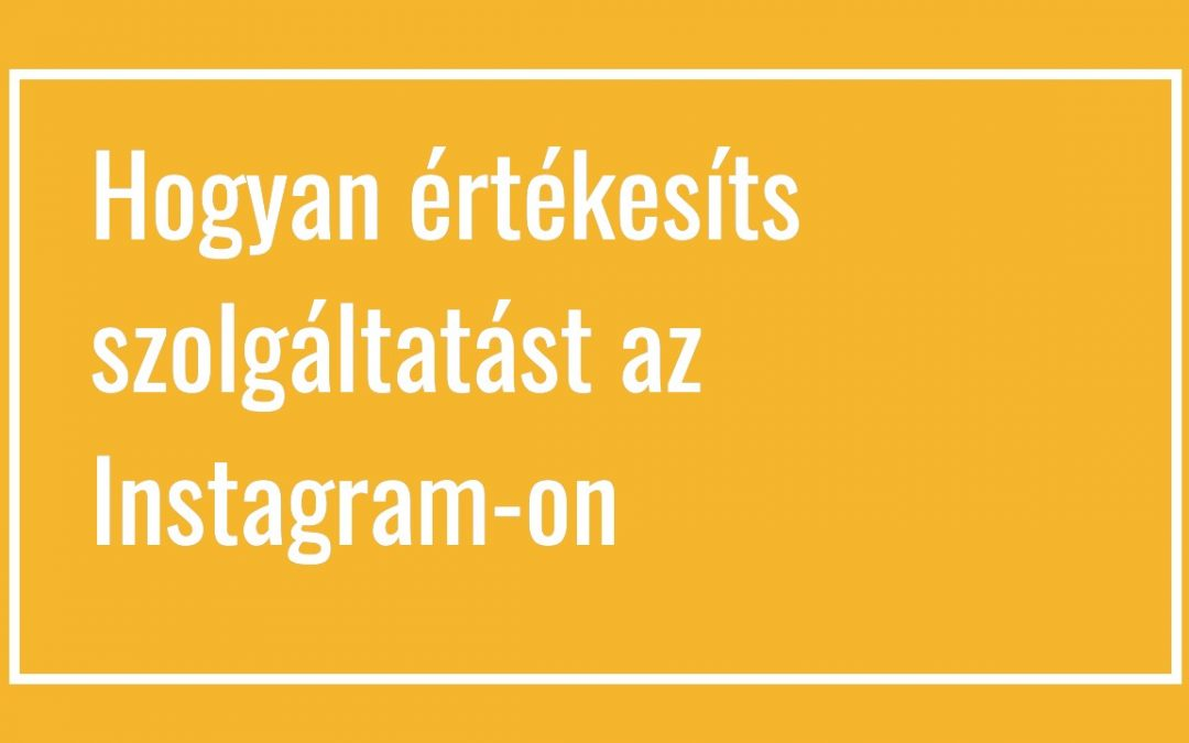 Hogyan értékesíts szolgáltatást az Instagram-on?